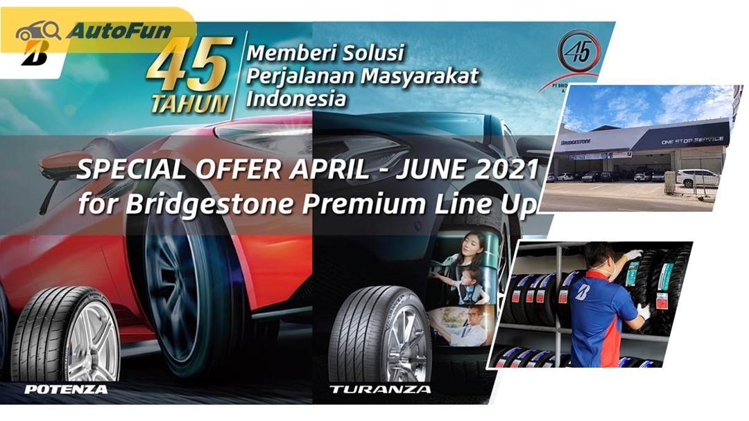 Ulang Tahun ke-45, Bridgestone Indonesia Tawarkan Promo Spesial Bagi Pelanggannya 01